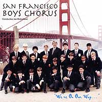 San Francisco Boys Chorus : We're On Our Way : 00  1 CD : Ian Robertson