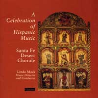 Santa Fe Desert Chorale : A Celebration of Hispanic Music : 00  1 CD : Linda Mack :  : 924CD