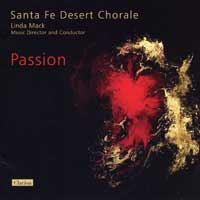 Santa Fe Desert Chorale : Passion : 00  1 CD : Linda Mack :  : 923