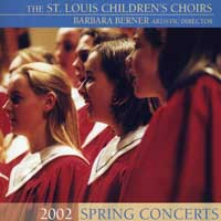 St. Louis Children's Choir : Spring Concerts 2002 : 00  1 CD : Barbara Berner :