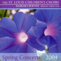 St. Louis Children's Choir : Spring Concerts 2004 : 00  1 CD : Barbara Berner :