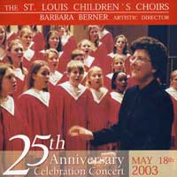 St. Louis Children's Choir : 25th Anniversary Celebration : 00  2 CDs : Barbara Berner :