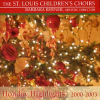 St. Louis Children's Choir : Holiday Highlights 2000-2003 : 00  2 CDs : Barbara Berner :