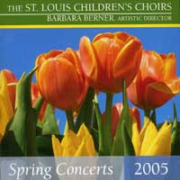 St. Louis Children's Choir : Spring Concerts 2005 : 00  1 CD : Barbara Berner :