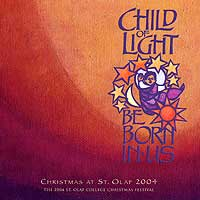 St. Olaf Choir : Child Of Light Be Born In Us : 00  2 CDs : Anton Armstrong :  : 2757