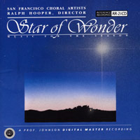San Francisco Choral Artists : Star of Wonder - Music For The Season : 00  1 CD : Ralph Hooper :