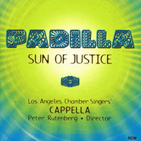 Los Angeles Chamber Singers : Padilla - Sun of Justice : 00  1 CD : Peter Rutenberg :  : 12006