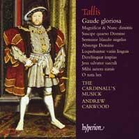 Cardinall's Musick : Tallis - Gaude Gloriosa : 00  1 CD : Andrew Carwood : Thomas Tallis : 67548