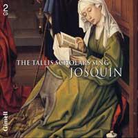Tallis Scholars : Tallis Scholars Sing Josquin : 00  2 CDs : Peter Philips : Josquin Desprez : CDGIM 206