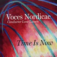 Voces Nordicae : Time Is Now : 00  1 CD : Lone Larsen :  : 036