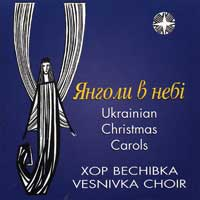 Vesnivka : Angels In Heaven - Ukrainian Christmas Carols : 00  1 CD :