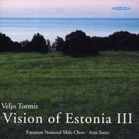 Estonian National Male Choir : Visions of Estonia 3 : 00  1 CD : Ants Soots : Veljo Tormis : ncd 23