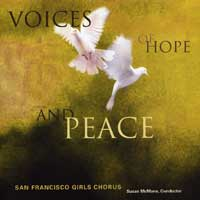 San Francisco Girls Chorus : Voices of Hope and Peace : 00  1 CD : Susan McMane :
