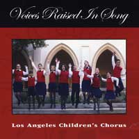 Los Angeles Children's Chorus : Voices Raised in Song : 00  1 CD : Anne Tomlinson / Mandy Brigham / Stephanie Naifeh :