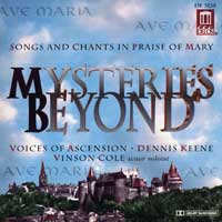 Voices of Ascension : Mysteries Beyond - In Praise of Mary : 00  1 CD : Dennis Keene :  : 3138
