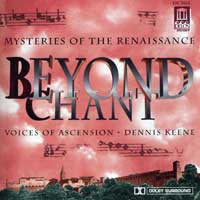 Voices of Ascension : Beyond Chant: Mysteries of the Renaissance : 00  1 CD : Dennis Keene :  : 3165