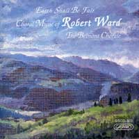 Belmont Chorale : Choral Music of Robert Ward : 00  1 CD : Sherry Hill Kelly :  : 303