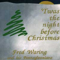 Fred Waring and his Pennsylvanians : 'Twas The Night Before Christmas : 00  1 CD : Fred Waring :