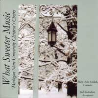Michigan State Children's Choir : What Sweeter Music : 00  1 CD : Mary Alice Stollak :