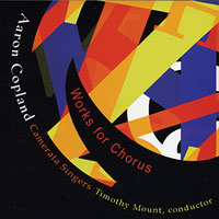 Camerata Singers : Copland - Works for Chorus : 00  1 CD : Timothy Mount : 7677