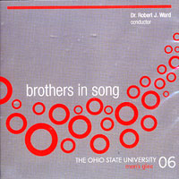 Ohio State University Men's Glee : Brothers in Song : 00  1 CD : Robert J. Ward : 6689