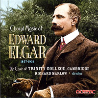 Choir of Trinity College, Cambridge : Choral Music of Edward Elgar : 00  1 CD : Richard Marlow : Edward Elgar : 49262