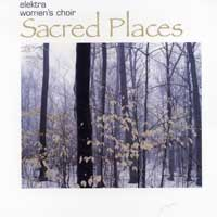 Elektra Women's Choir : Sacred Places : 00  1 CD : Diane Loomer / Morna Edmundson :  : 0602