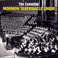 Mormon Tabernacle Choir : The Essential Mormon Tabernacle Choir : 00  2 CDs :