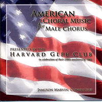 Harvard Glee Club : American Choral Music for Male Voices : 00  1 CD : Jameson Marvin :