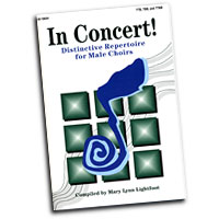 Mary Lynn Lightfoot : In Concert! For Male Choirs : TTBB : 01 Songbook : 000308058383 : 45/1092H
