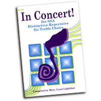 Mary Lynn Lightfoot : In Concert! For SSA : SSA : 01 Songbook : 000308048773 : 45/1075H