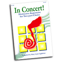 Mary Lynn Lightfoot : In Concert! For Two-Part Choirs : 2-Part : 01 Songbook : 000308061055 : 45/1109H