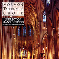 Mormon Tabernacle Choir : Jesu Joy of Man's Desiring - 20 Great Bach and Handel Choruses : 00  1 CD :  : 07464482962-4 : MDK48296