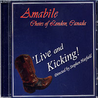 Amabile Youth Singers : Live & Kicking! : 00  1 CD : Stephen Hatfield :