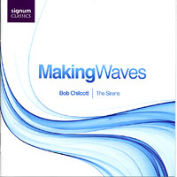 Bob Chilcott : Making Waves : 00  1 CD : Bob Chilcott : Bob Chilcott : 142