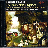 Schola Cantorum of Oxford : Randall Thompson - The Peaceable Kingdom : 00  1 CD : Randall Thompson : 67679