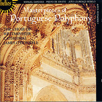 Westminster Cathedral Choir : Portuguese Polyphony : 00  1 CD : James ODonnell :  : 55229
