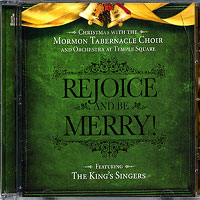 Mormon Tabernacle Choir with The King's Singers : Rejoice and Be Merry! : 00  1 CD : 5007325