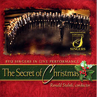 BYU Singers : The Secret of Christmas : 00  1 CD : Ronald Staheli
