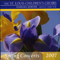St. Louis Children's Choir : Spring Concerts 2007 : 00  1 CD : Barbara Berner :