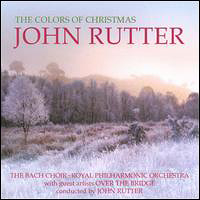 Bach Choir : Colors of Christmas - John Rutter : 00  1 CD : John Rutter : John Rutter : 602527822129 : DCAB001609202.2