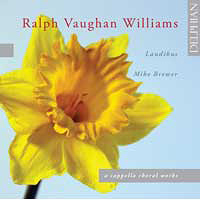 Laudibus : Ralph Vaughn Williams - A Cappella : 00  1 CD : Mike Brewer : 34074