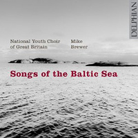 National Youth Choir of Great Britain : Songs of the Baltic Sea : 00  1 CD : Mike Brewer :  : DPH 34052