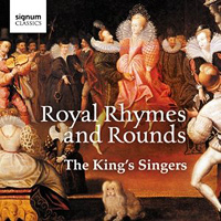 King's Singers : Royal Rhymes and Rounds : 00  1 CD : 307