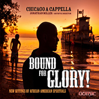 Chicago A Cappella : Bound For Glory : 49282