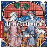 Anonymous 4 : Marie et Marion : 00 SACD :  : 093046752460 : HMF807524SACD