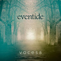Voces8 : Eventide : 00  1 CD :  : 028947857037 : DCAB002074002.2
