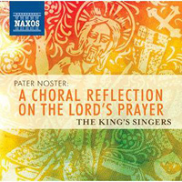 King's Singers : Pater Noster: A Choral Reflection on Lord's Prayer : 00  1 CD : 747313298778 : NXS8572987.2