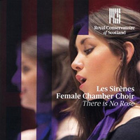 Les Sirenes Female Chamber Choir : There Is No Rose : 00  1 CD : 710357624926 : NIM6249.2