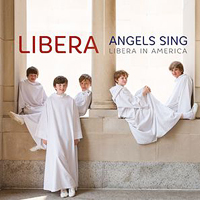 Libera : Angels Sing: Libera in America : 00  1 CD : 825646172672 : WCL617267.2
